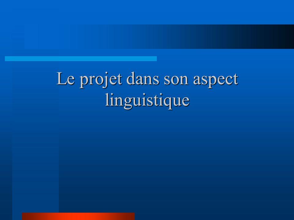 Le projet dans son aspect linguistique