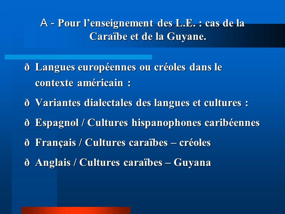 A - Pour l'enseignement des L.E. : cas de la Caraïbe et de la Guyane.