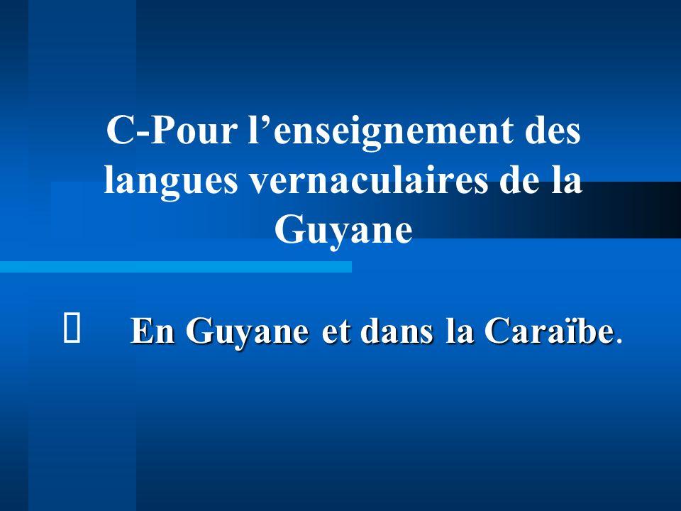 C-Pour l'enseignement des langues vernaculaires de la Guyane ð
