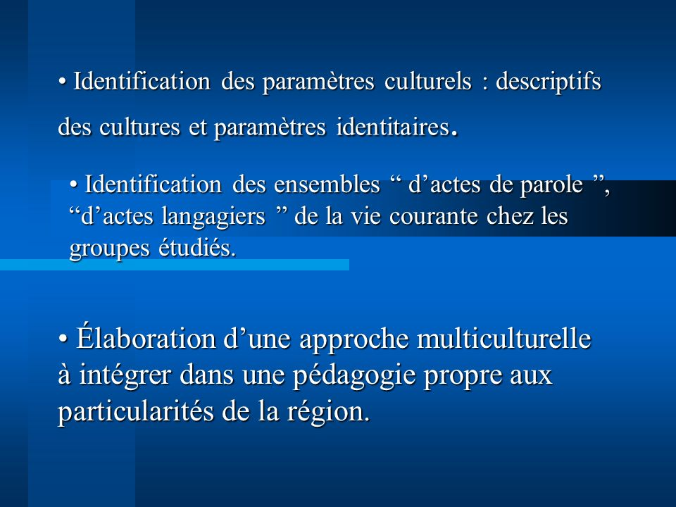 Identification des paramètres culturels : descriptifs des cultures et paramètres identitaires.