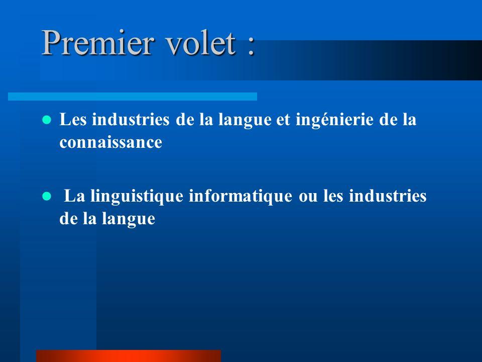 Premier volet : Les industries de la langue et ingénierie de la connaissance.