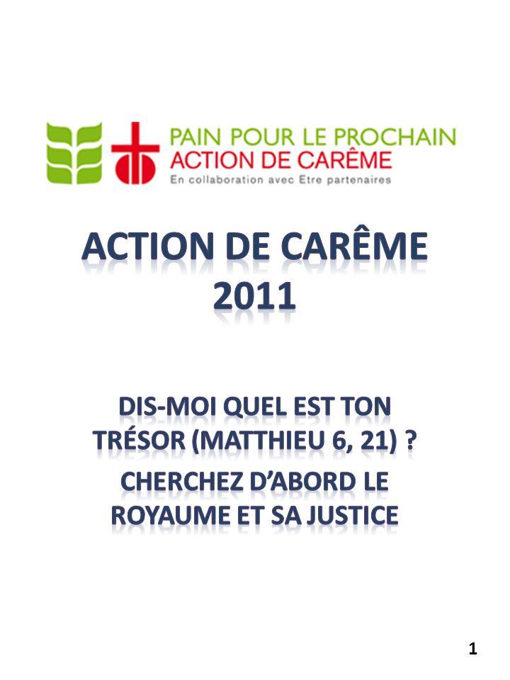 Action de Carême 2011 Dis-moi quel est ton trésor (Matthieu 6, 21)