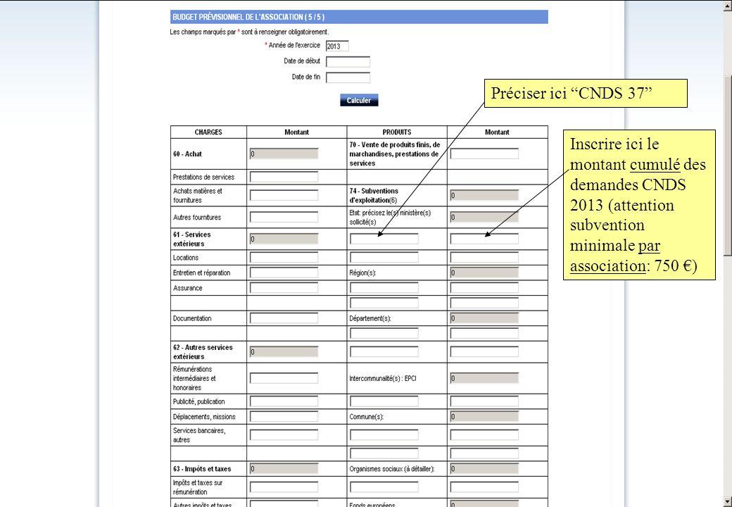 Préciser ici CNDS 37 Inscrire ici le montant cumulé des demandes CNDS 2013 (attention subvention minimale par association: 750 €)