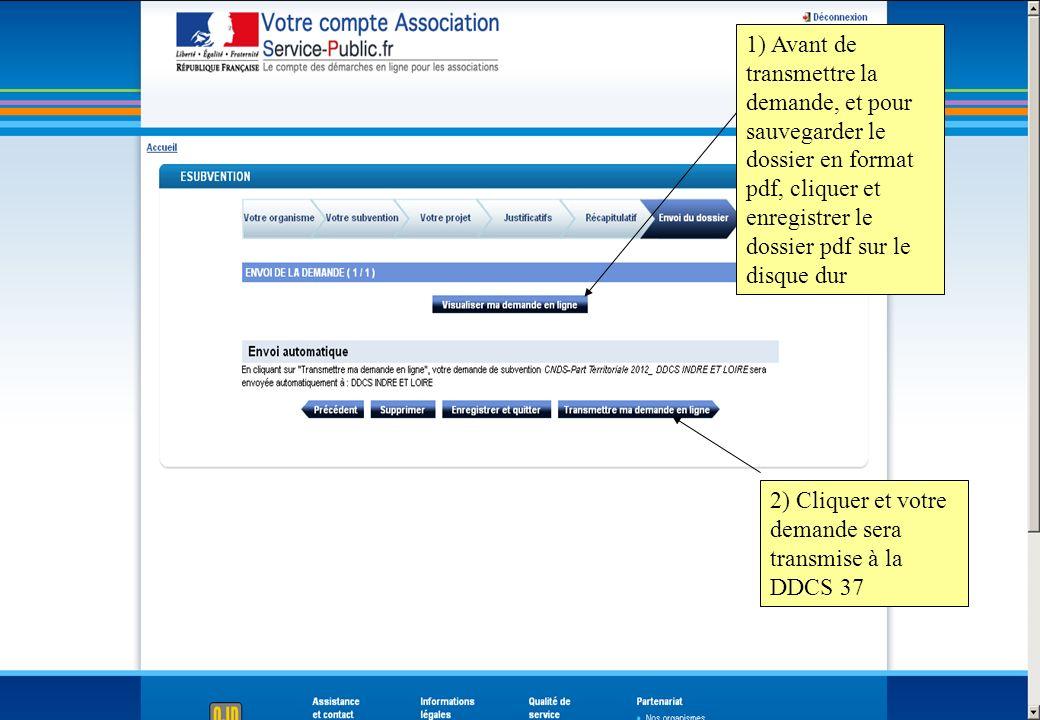 1) Avant de transmettre la demande, et pour sauvegarder le dossier en format pdf, cliquer et enregistrer le dossier pdf sur le disque dur