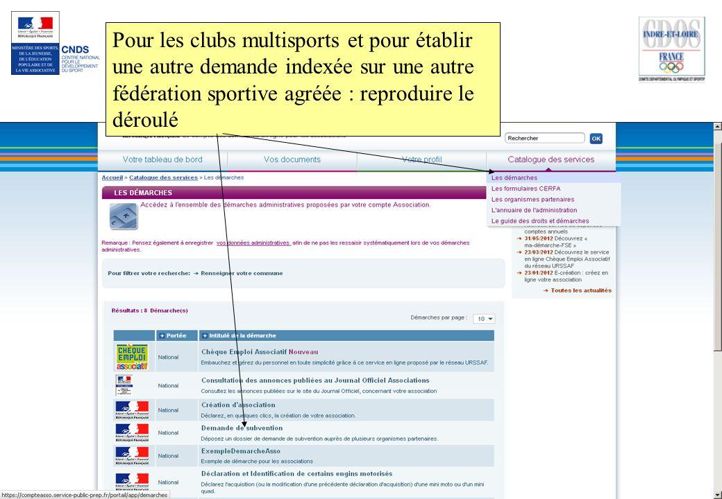 Pour les clubs multisports et pour établir une autre demande indexée sur une autre fédération sportive agréée : reproduire le déroulé