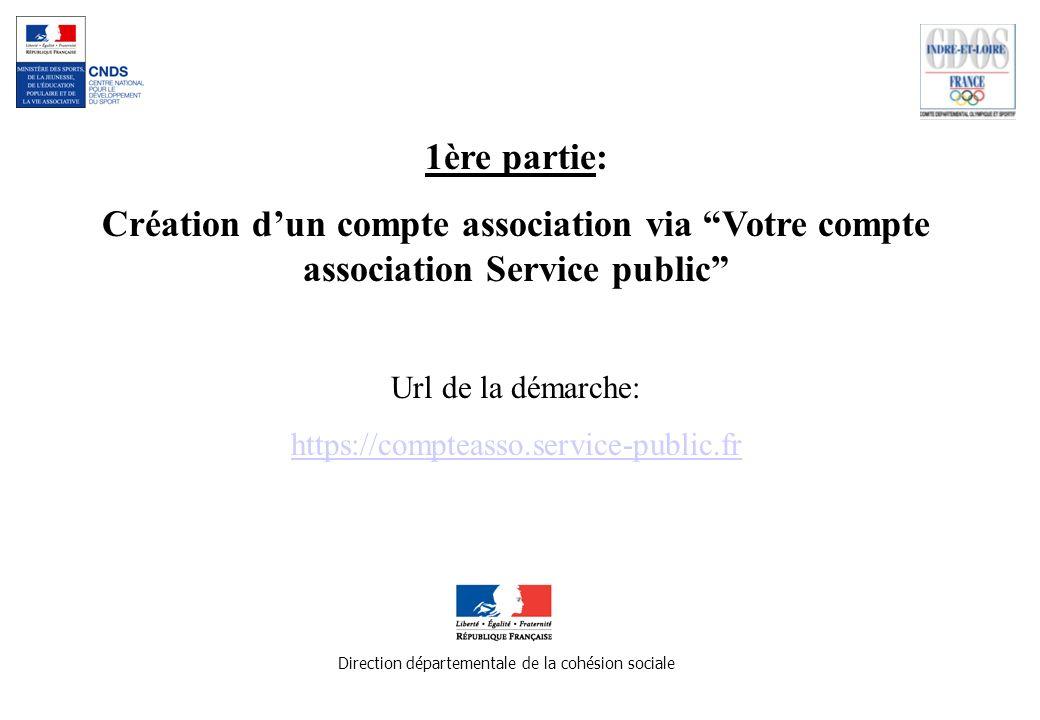 1ère partie: Création d'un compte association via Votre compte association Service public Url de la démarche: