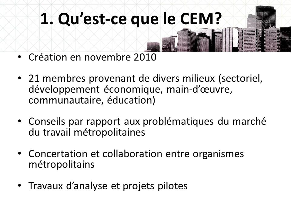 1. Qu'est-ce que le CEM Création en novembre 2010