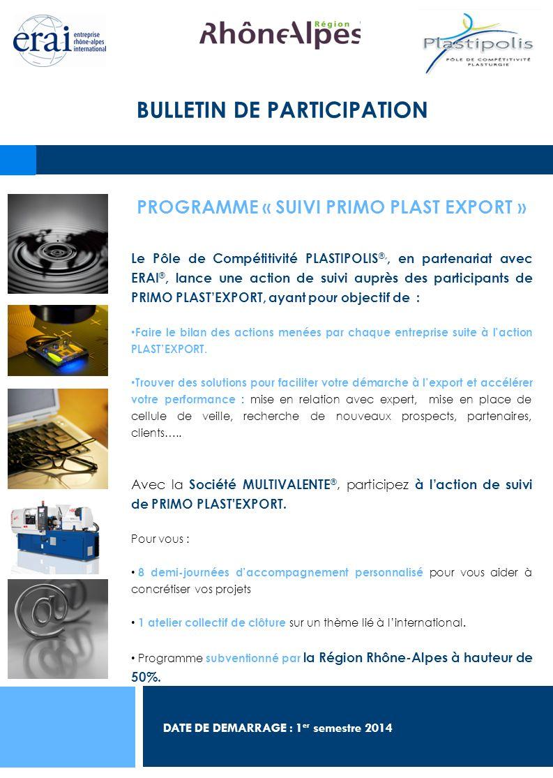 BULLETIN DE PARTICIPATION PROGRAMME « SUIVI PRIMO PLAST EXPORT »