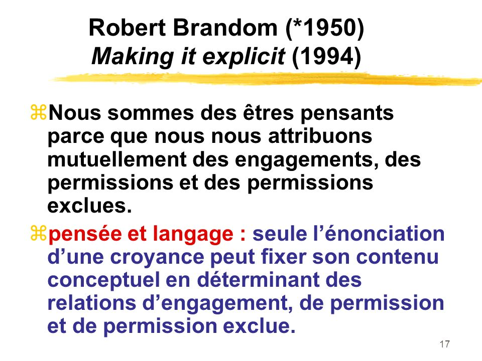 Robert Brandom (*1950) Making it explicit (1994)