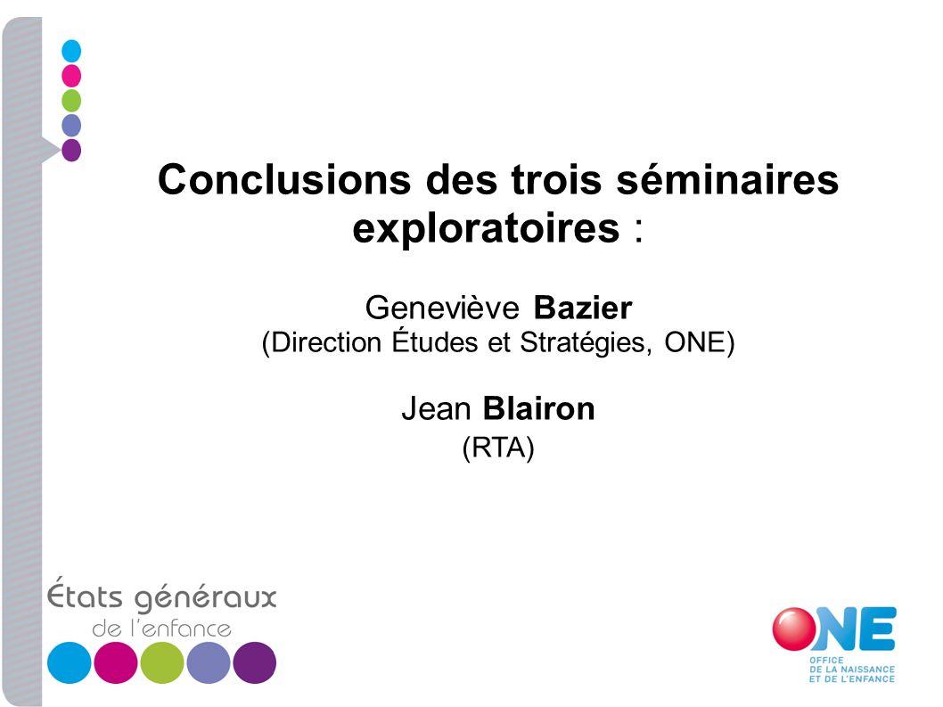 Conclusions des trois séminaires exploratoires :