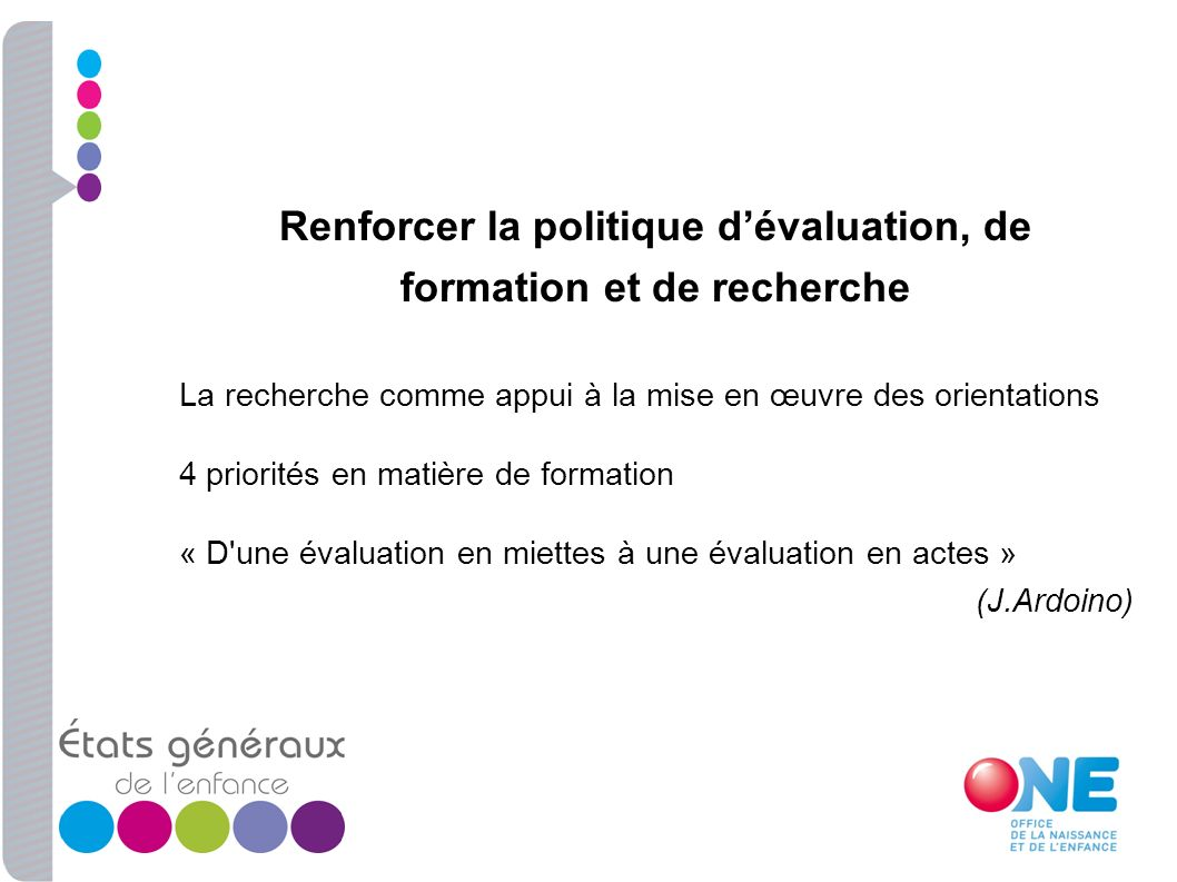 Renforcer la politique d'évaluation, de formation et de recherche