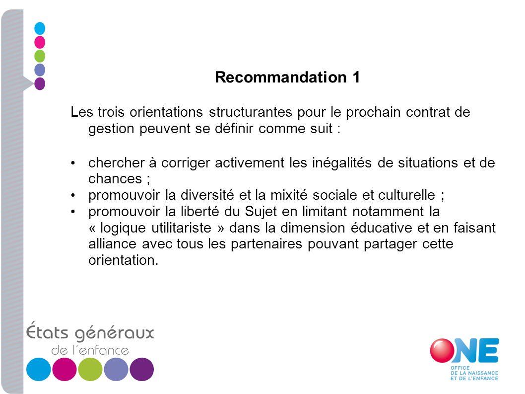 Recommandation 1 Les trois orientations structurantes pour le prochain contrat de gestion peuvent se définir comme suit :