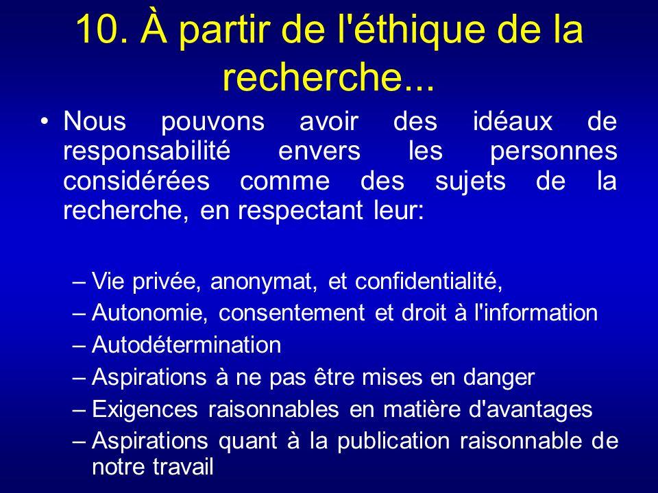 10. À partir de l éthique de la recherche...