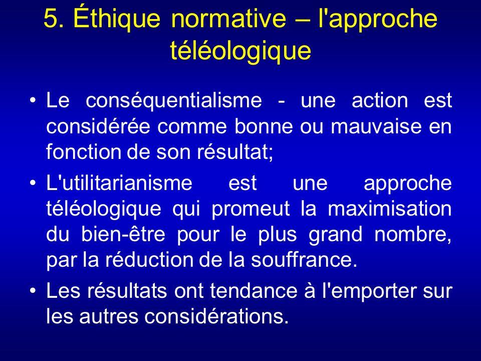 5. Éthique normative – l approche téléologique