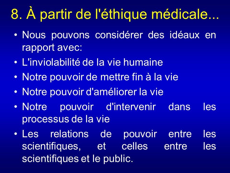 8. À partir de l éthique médicale...