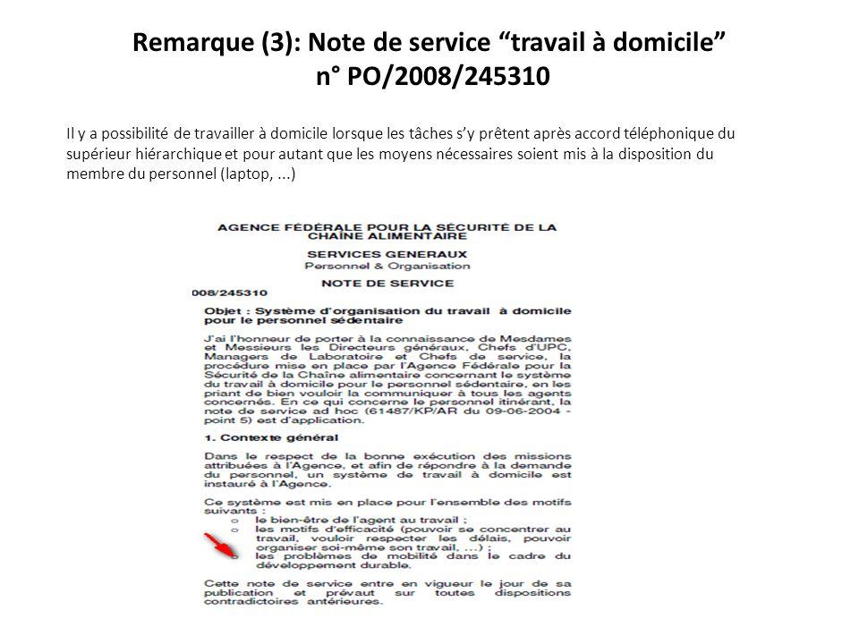 Remarque (3): Note de service travail à domicile n° PO/2008/245310