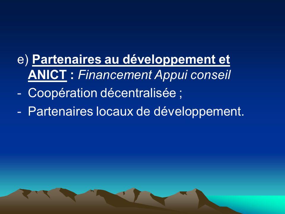 e) Partenaires au développement et ANICT : Financement Appui conseil