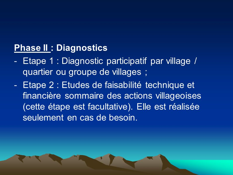 Phase II : Diagnostics Etape 1 : Diagnostic participatif par village / quartier ou groupe de villages ;