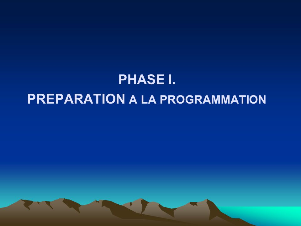 PHASE I. PREPARATION A LA PROGRAMMATION