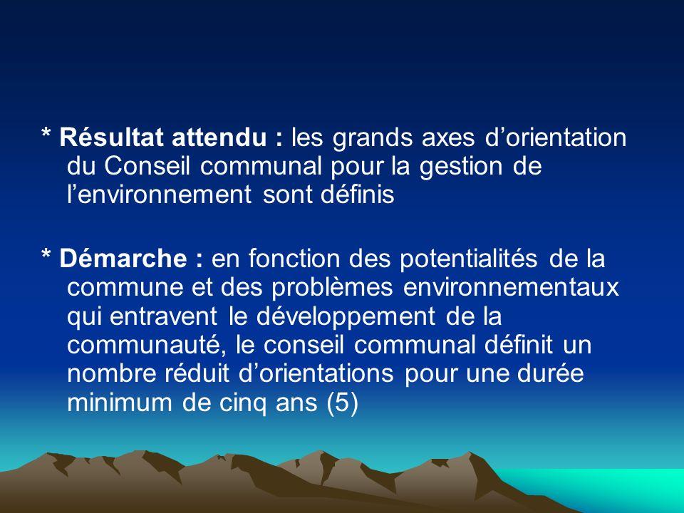 * Résultat attendu : les grands axes d'orientation du Conseil communal pour la gestion de l'environnement sont définis