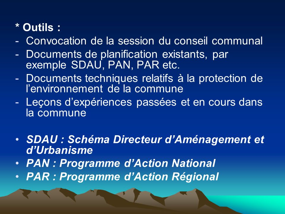 * Outils : Convocation de la session du conseil communal. Documents de planification existants, par exemple SDAU, PAN, PAR etc.