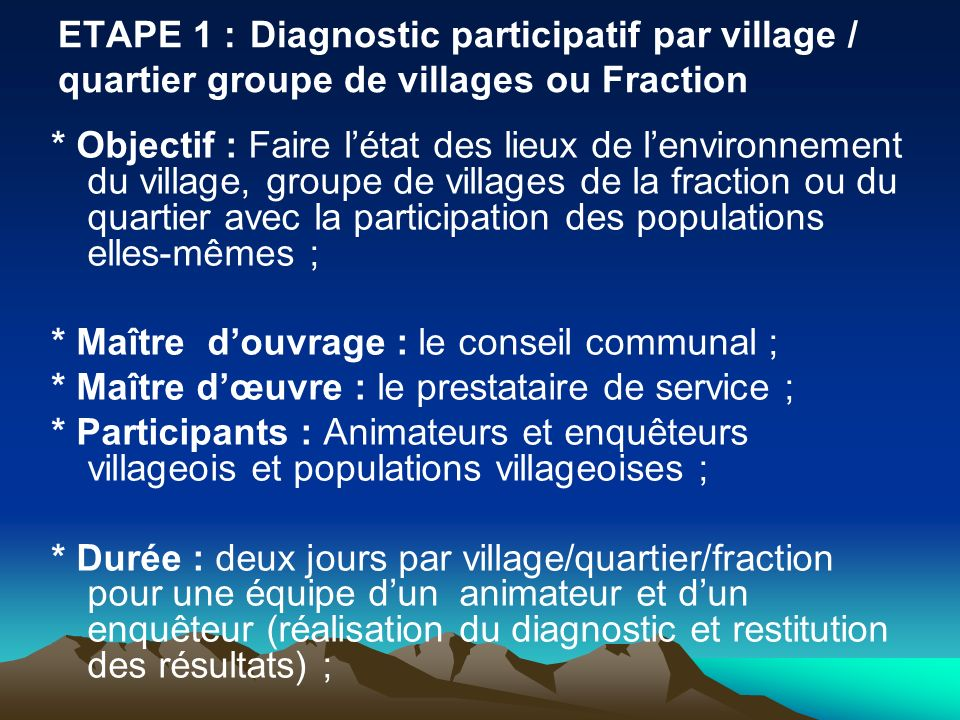 ETAPE 1 : Diagnostic participatif par village / quartier groupe de villages ou Fraction