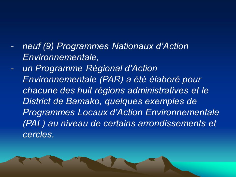 neuf (9) Programmes Nationaux d'Action Environnementale,