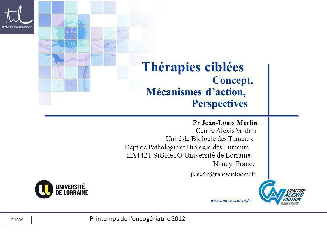 Thérapies ciblées Concept, Mécanismes d'action, Perspectives