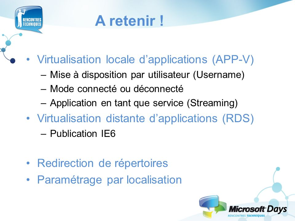 A retenir ! Virtualisation locale d'applications (APP-V)