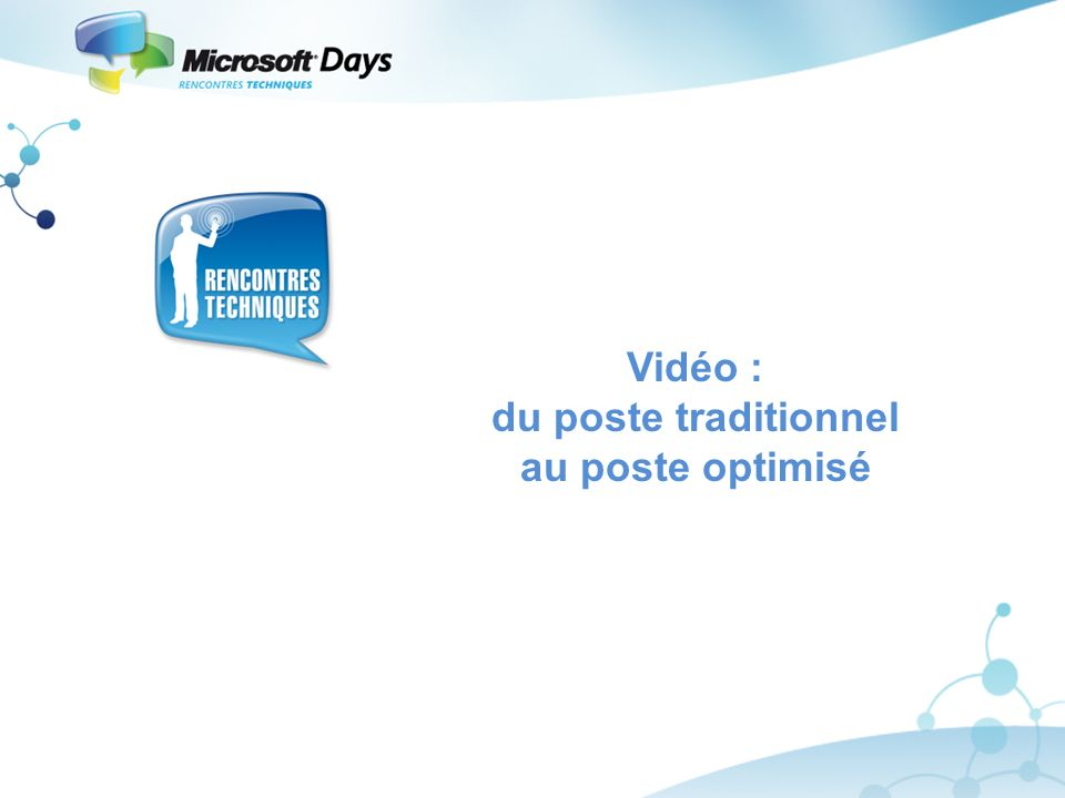 Vidéo : du poste traditionnel au poste optimisé