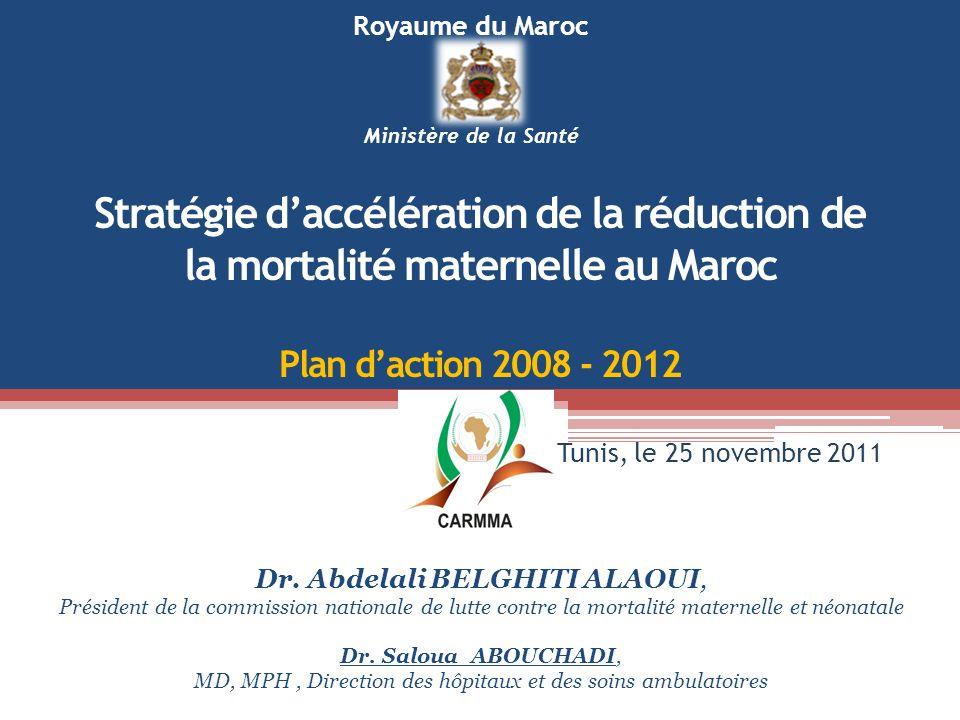 Royaume du Maroc Ministère de la Santé. Stratégie d'accélération de la réduction de la mortalité maternelle au Maroc Plan d'action 2008 - 2012.