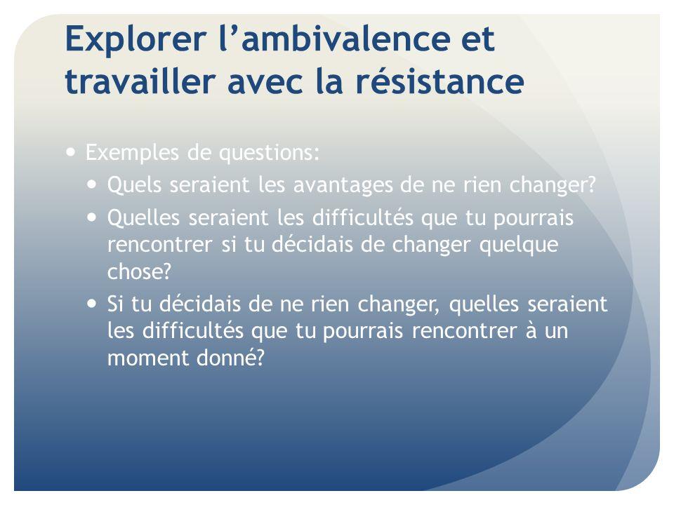 Explorer l'ambivalence et travailler avec la résistance