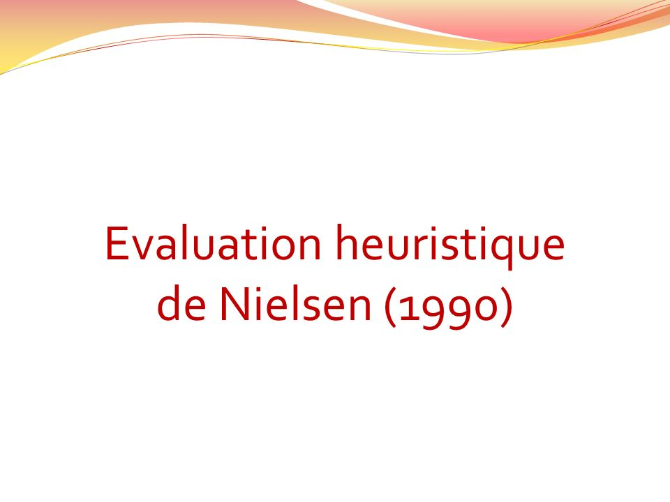 Evaluation heuristique de Nielsen (1990)