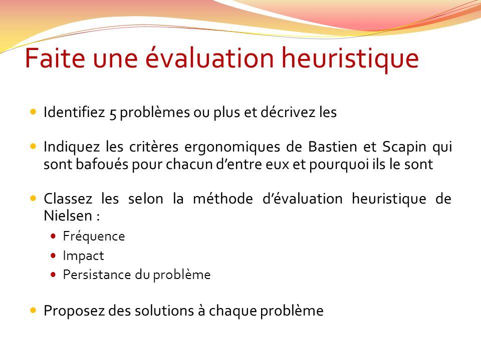 Faite une évaluation heuristique