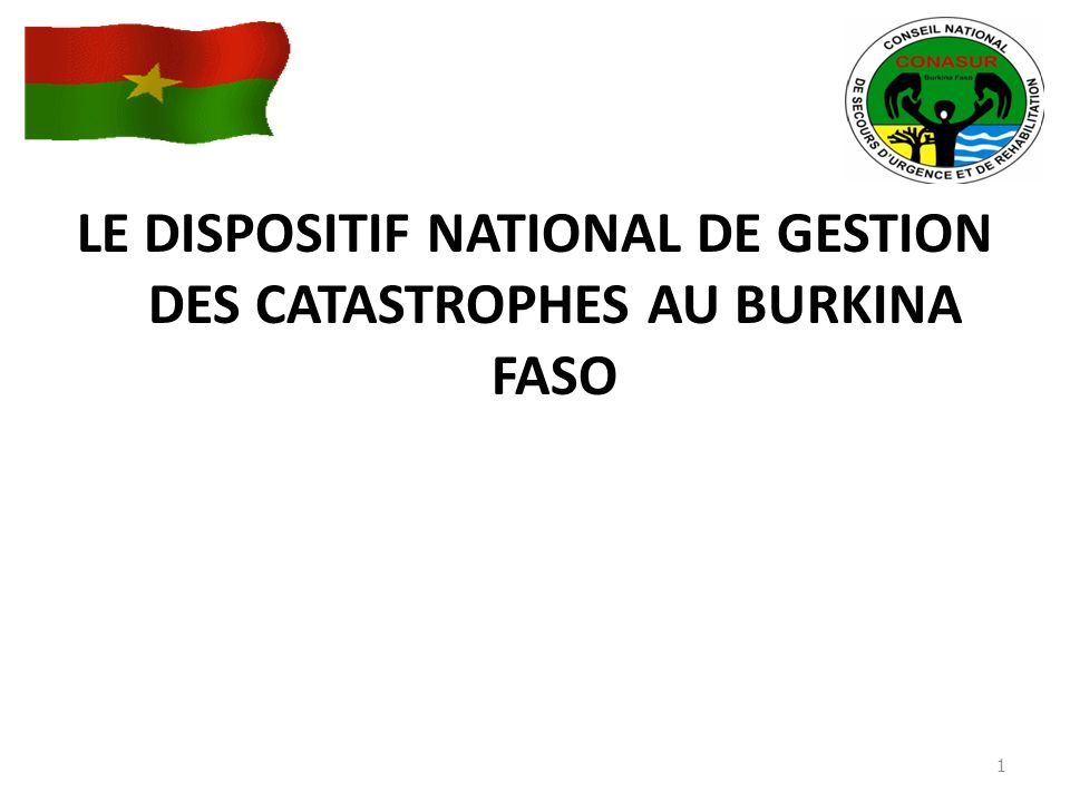 LE DISPOSITIF NATIONAL DE GESTION DES CATASTROPHES AU BURKINA FASO