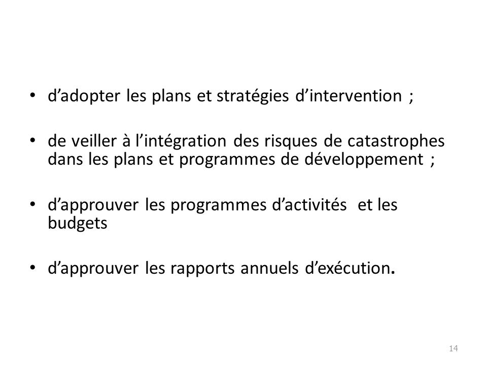 d'adopter les plans et stratégies d'intervention ;