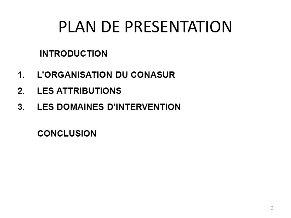 PLAN DE PRESENTATION INTRODUCTION L'ORGANISATION DU CONASUR