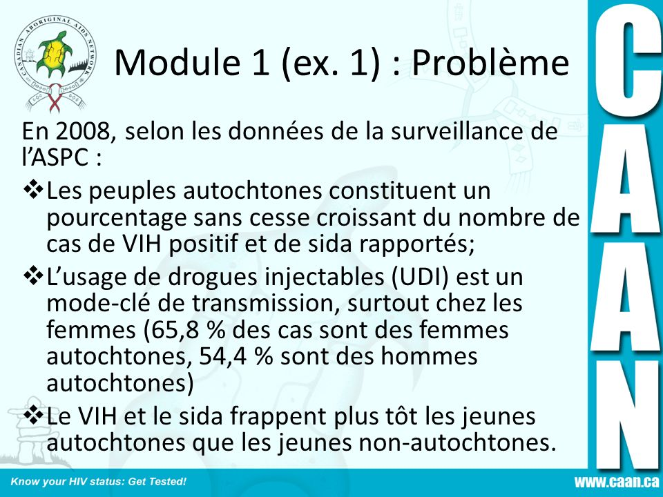 Module 1 (ex. 1) : Problème En 2008, selon les données de la surveillance de l'ASPC :