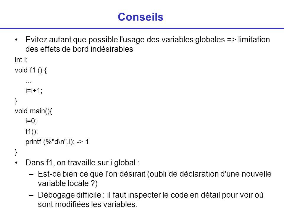 Conseils Evitez autant que possible l usage des variables globales => limitation des effets de bord indésirables.