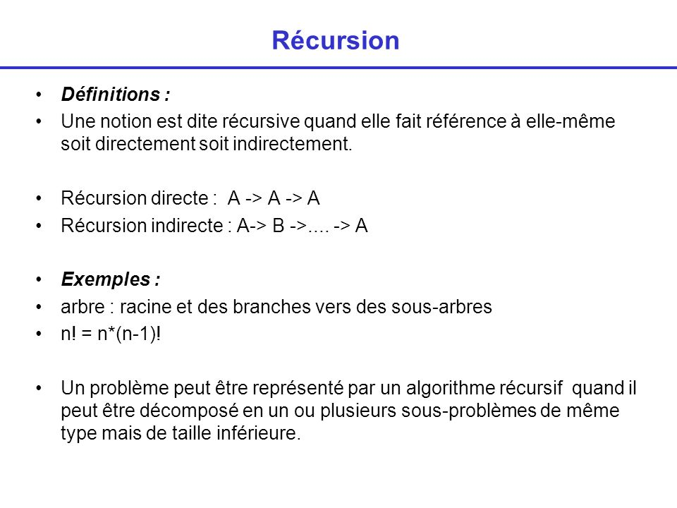 Récursion Définitions :