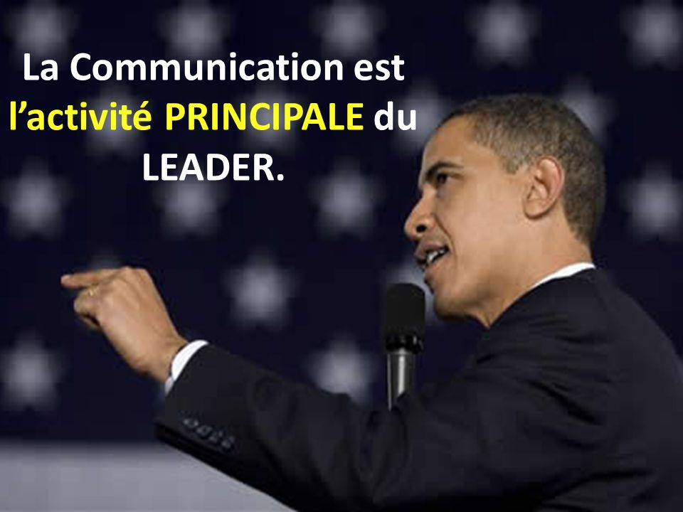 La Communication est l'activité PRINCIPALE du LEADER.