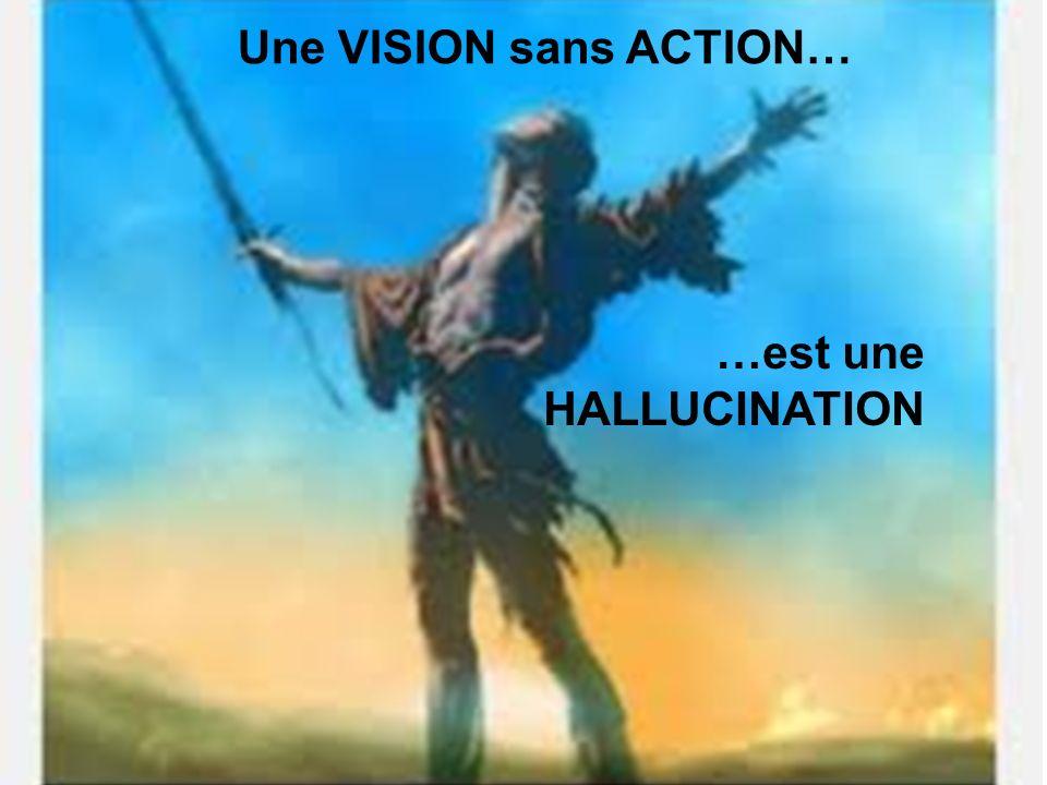 Une VISION sans ACTION…