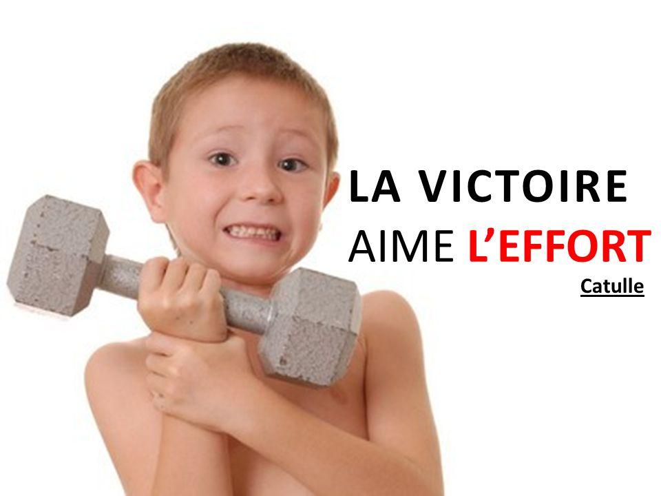 LA VICTOIRE AIME L'EFFORT