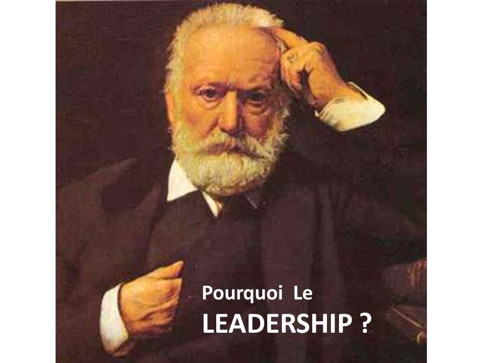 Pourquoi Le LEADERSHIP