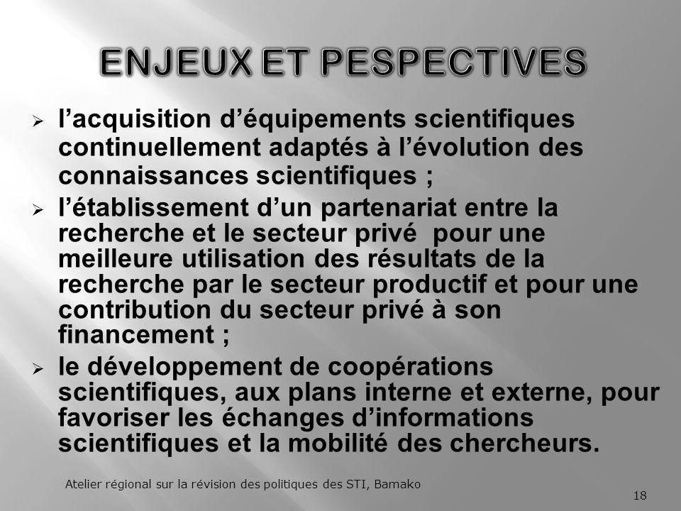 ENJEUX ET PESPECTIVES l'acquisition d'équipements scientifiques continuellement adaptés à l'évolution des connaissances scientifiques ;