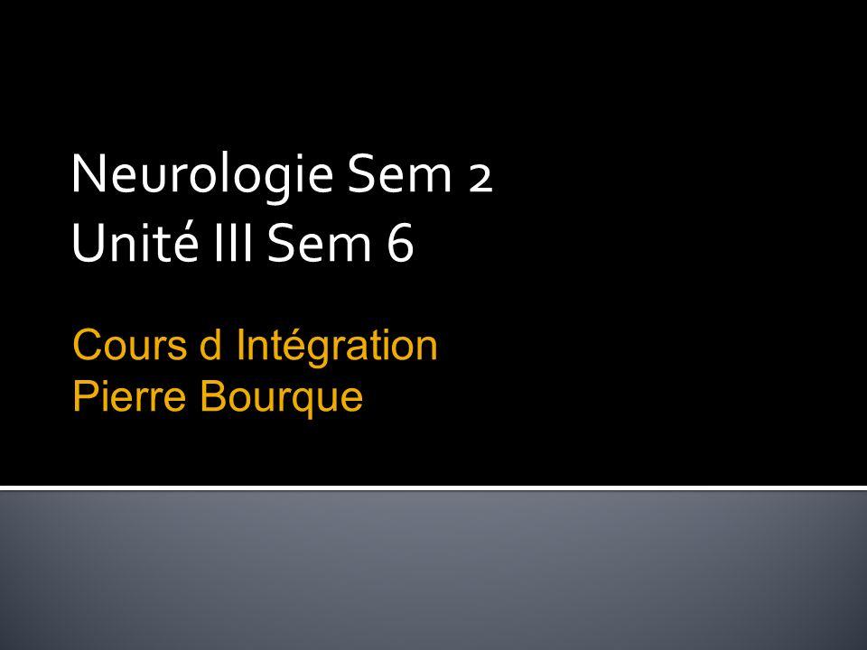 Neurologie Sem 2 Unité III Sem 6