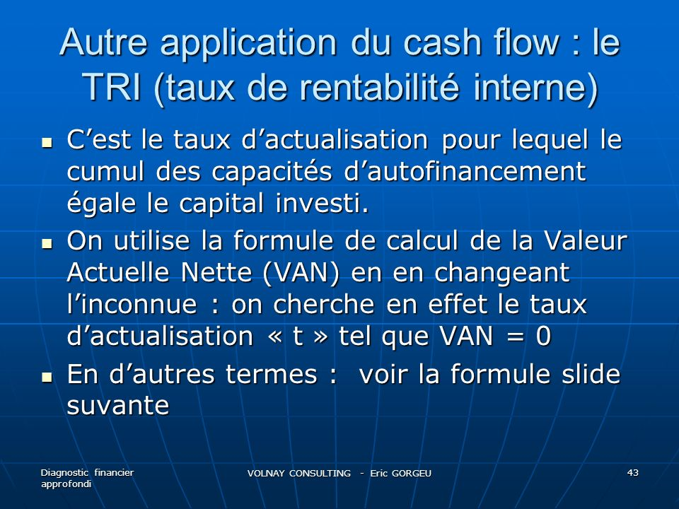 Autre application du cash flow : le TRI (taux de rentabilité interne)