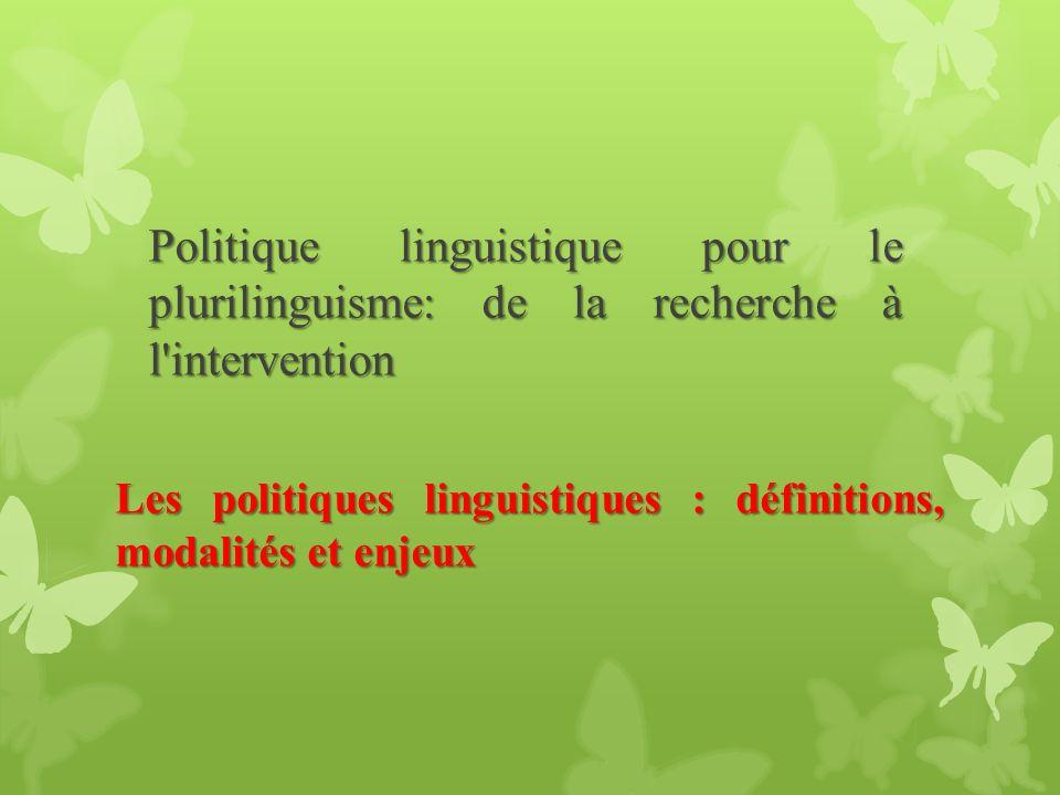 Les politiques linguistiques : définitions, modalités et enjeux