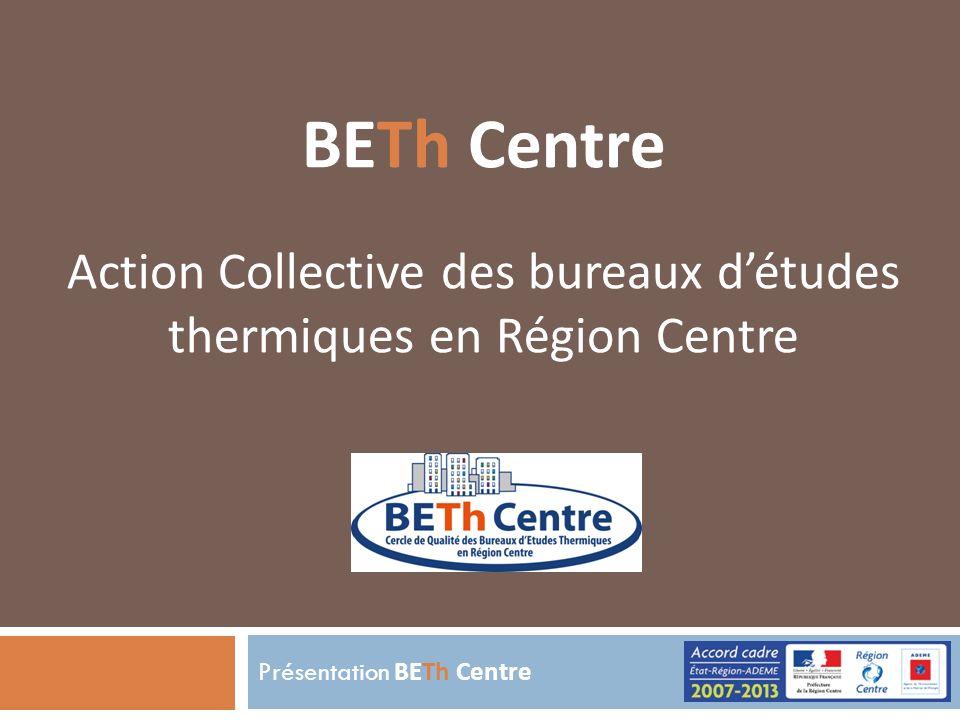 Présentation BETh Centre