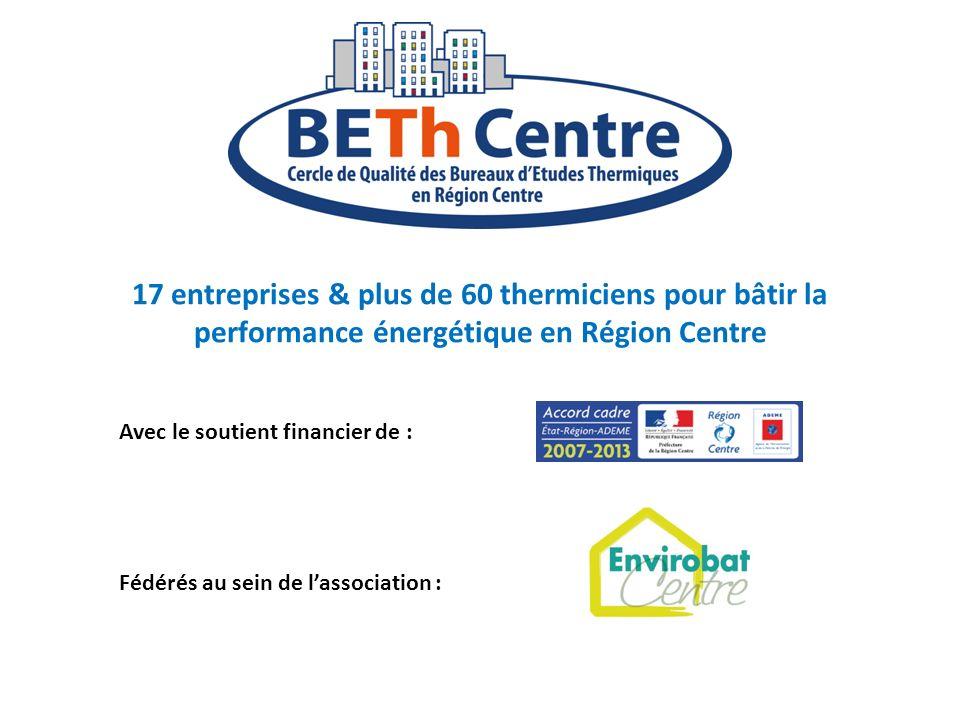 17 entreprises & plus de 60 thermiciens pour bâtir la performance énergétique en Région Centre